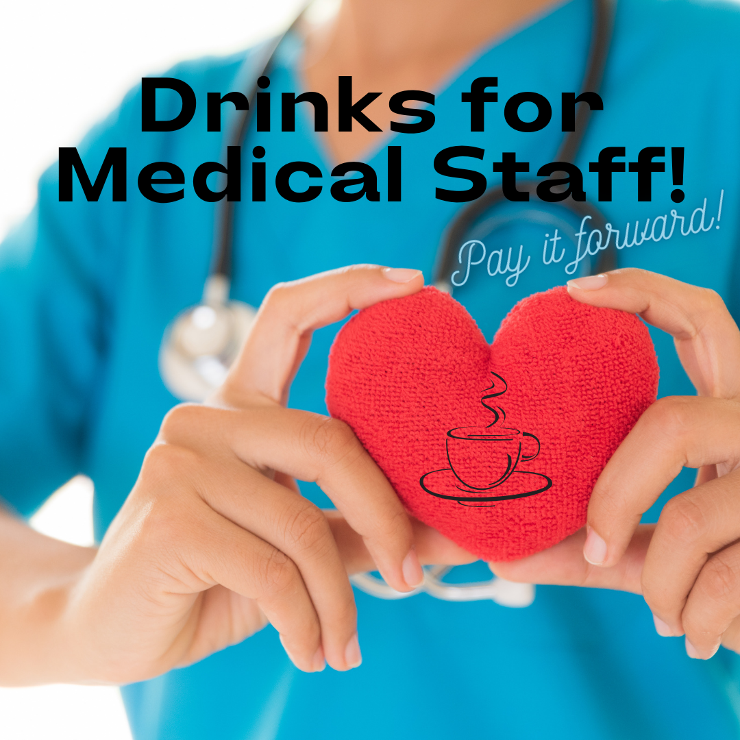 Buy A Drink For A Medical Worker.